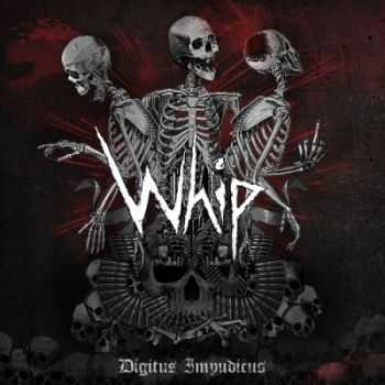 Whip - Digitus Impudicus (2013)