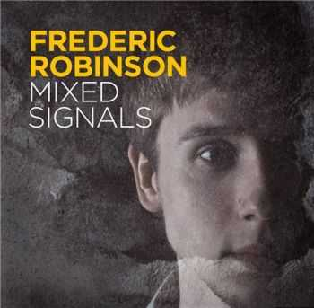 Frederic Robinson - Mixed Signals (2013)