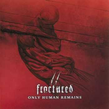 Fractured - Only Human Remains (2005)