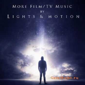Lights & Motion - More Film / TV Music (2013)