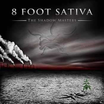 8 Foot Sativa - The Shadow Masters (2013)