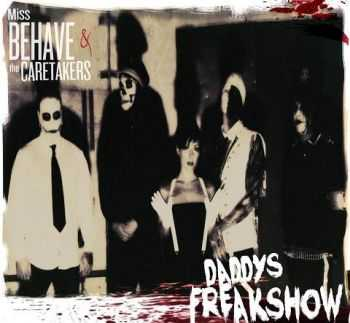 Miss Behave And The Caretakers - Daddy's Freakshow (2013)