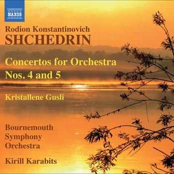 Bournemouth Symphony Orchestra - Shchedrin - Concertos for Orchestra Nos.4 & 5 (2010)