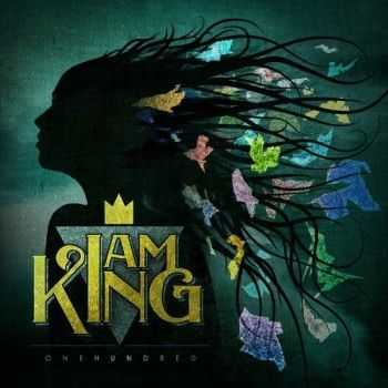 I Am King - OneHundred (2013)