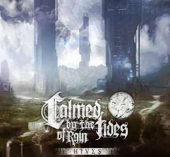 Calmed By The Tides Of Rain - Hives [EP] (2013)