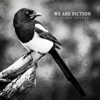 We Are Fiction - One For Sorrow (2013)