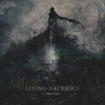 Living Sacrifice - Ghost Thief (2013)