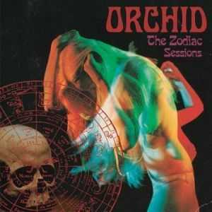 Orchid - The Zodiac Sessions (2013)