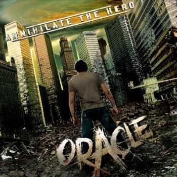 Annihilate The Hero - Oracle [EP] (2013)