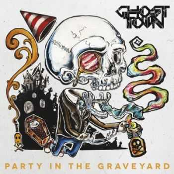 Ghost Town - Party In the Graveyard [Re-Release] (2013)