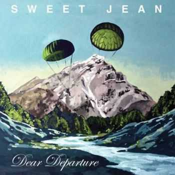 Sweet Jean - Dear Departure (2013)