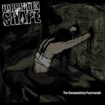 Forbidden Shape - The Sleepwalking Psychopath (2013)