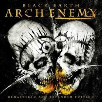 Arch Enemy - Black Earth [Remastered And Expanded Edition] (2013)