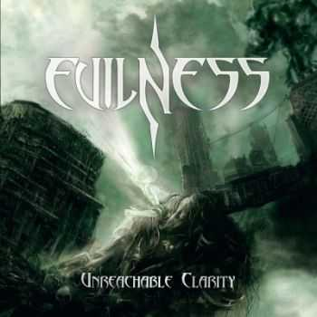 Evilness - Unreachable Clarity (2013)