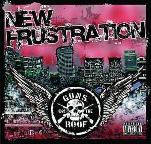 Guns On The Roof - New Frustration (2008)