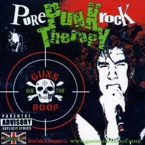 Guns on the Roof - Pure Punk Rock Therapy (2006)