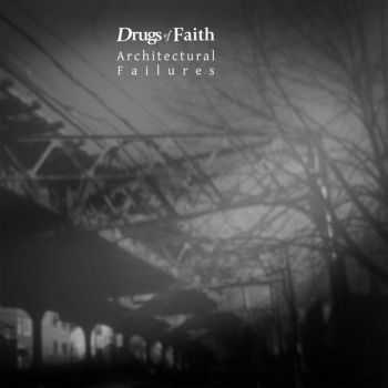 Drugs Of Faith  - Architectural Failures [EP]  (2013)