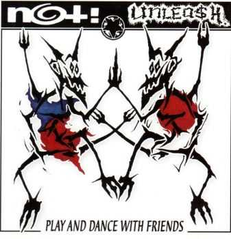 NOT! / UNLEASH  - play and dance with friends  (2005)