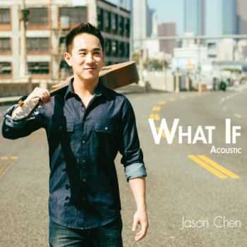 Jason Chen - What If Acoustic (2013)