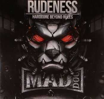 DJ Mad Dog -  Rudeness (2013)