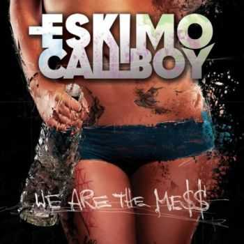 Eskimo Callboy - We Are The Mess (Single) (2013)