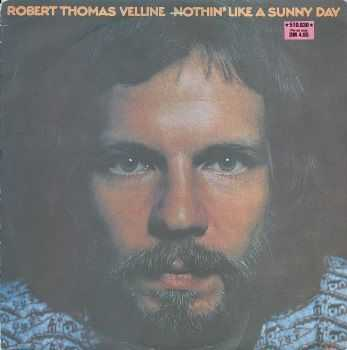 Robert Thomas Velline - Nothin' Like A Sunny Day (LP) (1972)