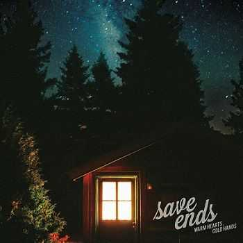 Save Ends - Warm Hearts Cold Hands (2013)