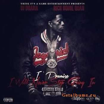 Rich Homie Quan - I Promise I Will Never Stop Going In (2013)