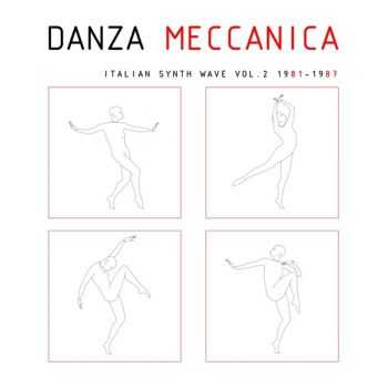 VA - Danza Meccanica - Italian Synth Wave Vol.2 1982 - 1987 (2012)