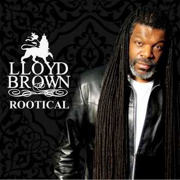 Lloyd Brown - Rootical (2013)
