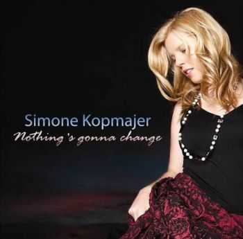 Simone Kopmajer - Nothing's Gonna Change (2011) FLAC
