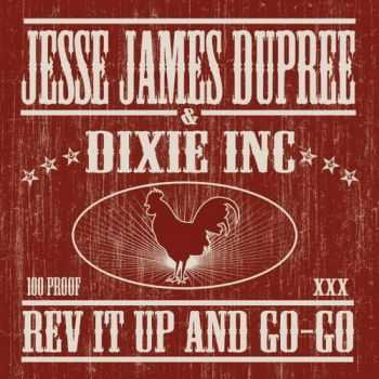 Jesse James Dupree & Dixie Inc. - Rev It Up And Go-Go (2008)