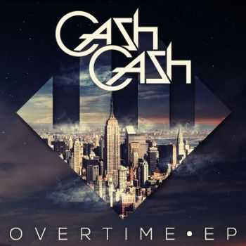 Cash Cash – Overtime [EP](2013)