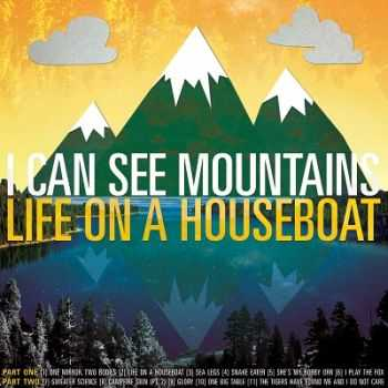 I Can See Mountains – Life On A Houseboat (2013)