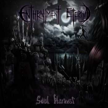 Enthrallment Eternal - Soul Harvest (2013)