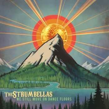 The Strumbellas – We Still Move On Dance Floors (2013)