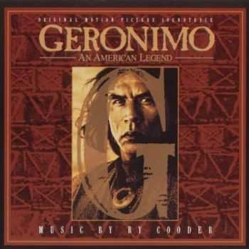 Ry Cooder - Geronimo - An American Legend (1993)