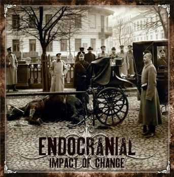 Endocranial - Impact Of Change (2013)