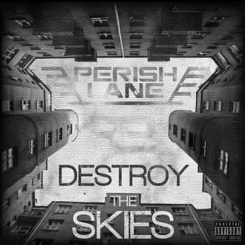 Perish Lane - Destroy The Skies (2013)