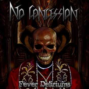 No Concession-Fever Deliriums (EP 2013)