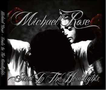 Michael Rose - Souls In The Headlights (2013)