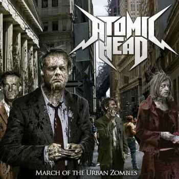 Atomic Head - March Of The Urban Zombies (2013)
