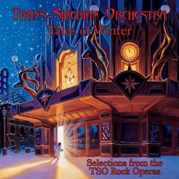 Trans-Siberian Orchestra - Tales of Winter: Selections from the TSO Rock Operas (2013) HQ