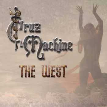 Cruz Machine - The West (2013)