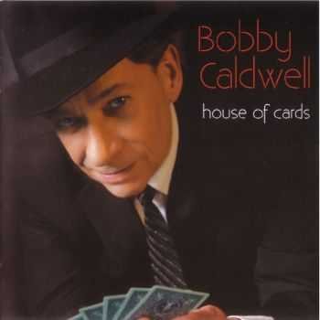 Bobby Caldwell - House Of Cards [Japan Edition] (2012) HQ