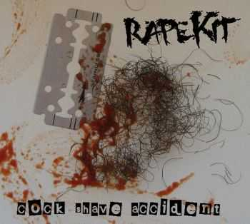 RapeKit - Cock Shave Accident (EP) (2012)