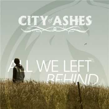 City Of Ashes - All We Left Behind (2013)