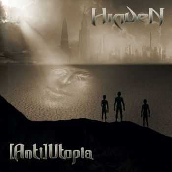 Hidden - [Anti]Utopia (2013)