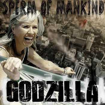 Sperm Of Mankind - Godzilla (2013)