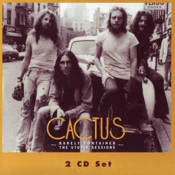 Cactus - Barely Contained: The Studio Sessions [2CD Set] (2013) HQ